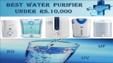 10 Best Water Filters Under 10000 INR in India