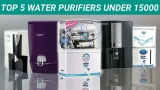 Best Water Purifier Under 15000 for 2019 in India